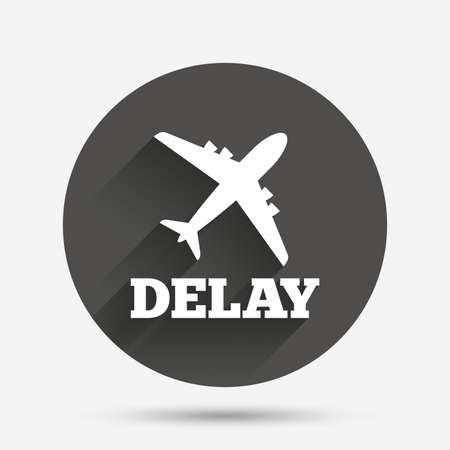 the delayed: Delayed flight sign icon. Airport delay symbol. Airplane icon. Circle flat button with shadow. Vector