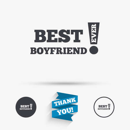 boyfriend: Best boyfriend ever sign icon. Award symbol. Exclamation mark. Flat icons. Buttons with icons. Thank you ribbon. Vector