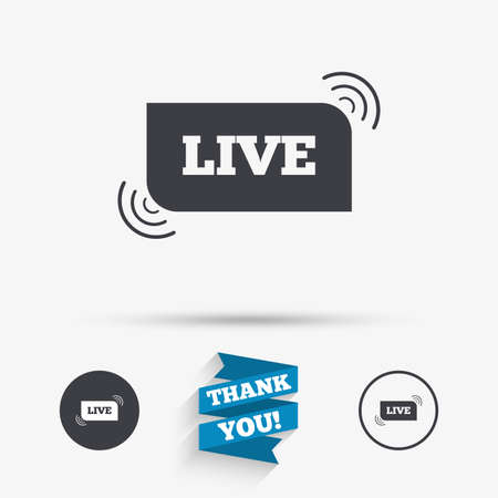 live on air: Live sign icon. On air stream symbol. Flat icons. Buttons with icons. Thank you ribbon. Vector