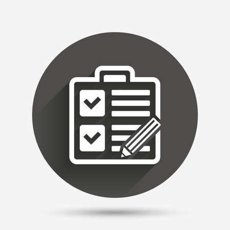 form a circle: Checklist with pencil sign icon. Control list symbol. Survey poll or questionnaire form. Circle flat button with shadow. Vector