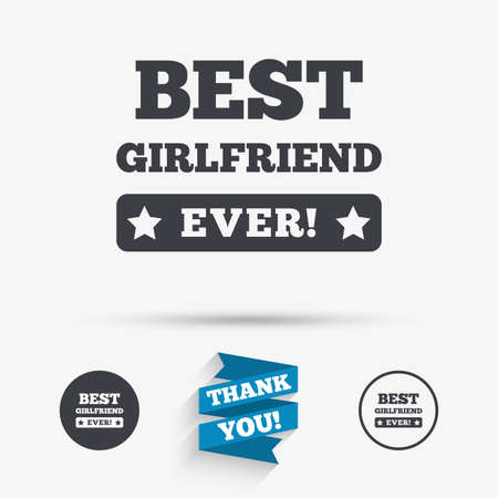 girlfriend: Best girlfriend ever sign icon. Award symbol. Exclamation mark. Flat icons. Buttons with icons. Thank you ribbon. Vector