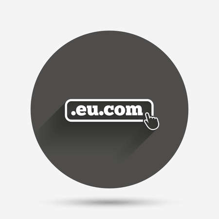 subdomain: Domain EU.COM sign icon. Internet subdomain symbol with hand pointer. Circle flat button with shadow. Vector