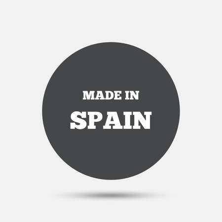 made in spain: Made in Spain icon. Export production symbol. Product created sign. Circle flat button with shadow. Vector