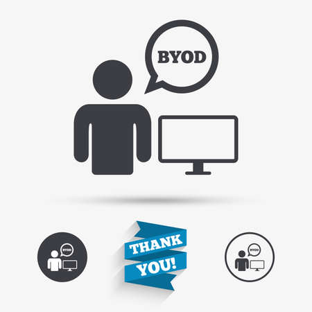bring: BYOD sign icon. Bring your own device symbol. User with monitor and speech bubble. Flat icons. Buttons with icons. Thank you ribbon. Vector