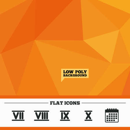ancient roman: Triangular low poly orange background. Roman numeral icons. 7, 8, 9 and 10 digit characters. Ancient Rome numeric system. Calendar flat icon. Vector