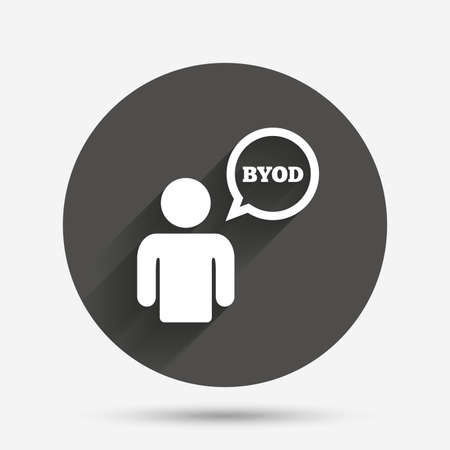 bring: BYOD sign icon. Bring your own device symbol. User with speech bubble. Circle flat button with shadow. Vector Illustration
