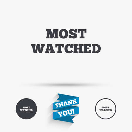 viewed: Most watched sign icon. Most viewed symbol. Flat icons. Buttons with icons. Thank you ribbon. Vector