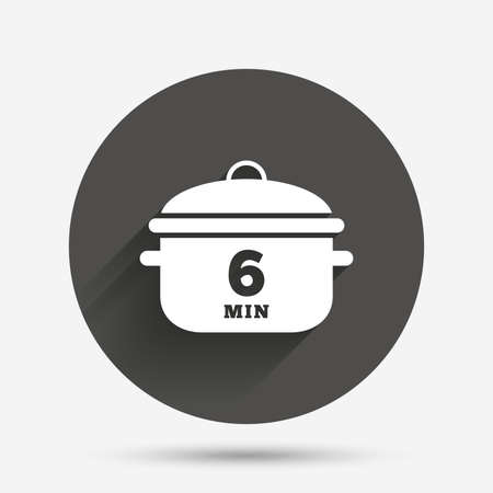 boil: Boil 6 minutes. Cooking pan sign icon. Stew food symbol. Circle flat button with shadow. Vector