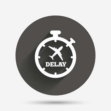 the delayed: Delayed flight sign icon. Airport delay timer symbol. Airplane icon. Circle flat button with shadow. Vector