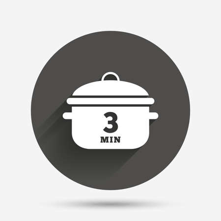 boil: Boil 3 minutes. Cooking pan sign icon. Stew food symbol. Circle flat button with shadow. Vector