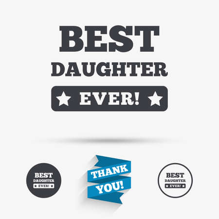 ever: Best daughter ever sign icon. Award symbol. Exclamation mark. Flat icons. Buttons with icons. Thank you ribbon. Vector