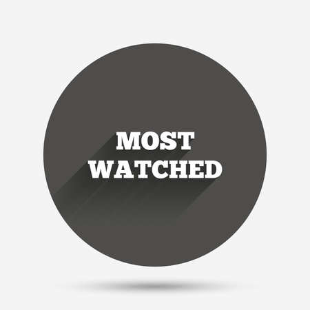 viewed: Most watched sign icon. Most viewed symbol. Circle flat button with shadow. Vector Illustration