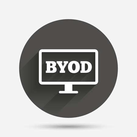 BYOD 記号アイコン。独自のデバイスのシンボルをもたらします。モニター テレビ アイコン。影を持つサークル フラット ボタン。ベクトル