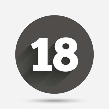 18 years old: 18 years old sign. Adults content icon. Circle flat button with shadow. Vector Illustration