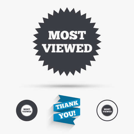 viewed: Most viewed sign icon. Most watched symbol. Flat icons. Buttons with icons. Thank you ribbon. Vector