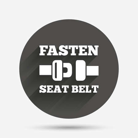 safety circle: Fasten seat belt sign icon. Safety accident. Circle flat button with shadow. Vector