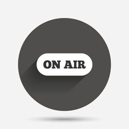 live on air: On air sign icon. Live stream symbol. Circle flat button with shadow. Vector