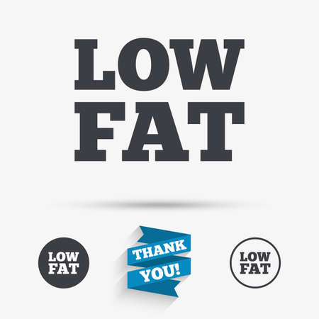 lowfat: Low fat sign icon. Salt, sugar food symbol. Flat icons. Buttons with icons. Thank you ribbon. Vector