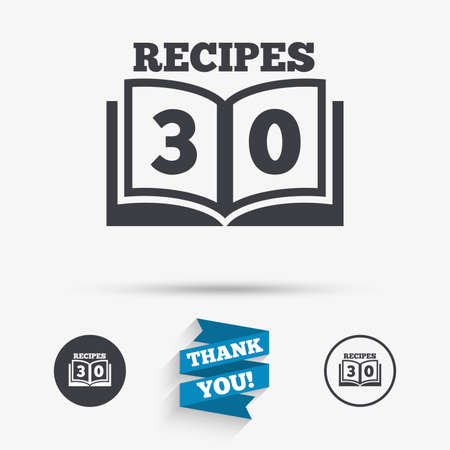 cookbook: Cookbook sign icon. 30 Recipes book symbol. Flat icons. Buttons with icons. Thank you ribbon. Vector