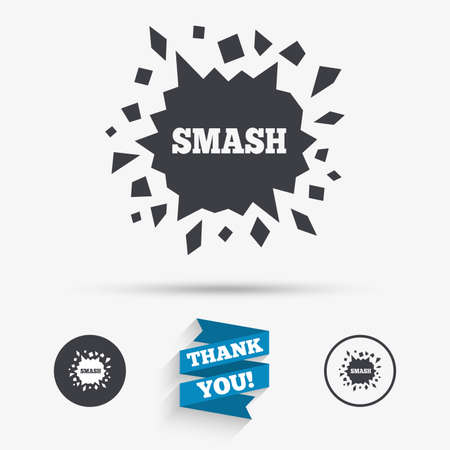 smashed: Cracked hole icon. Smash or break symbol. Flat icons. Buttons with icons. Thank you ribbon. Vector