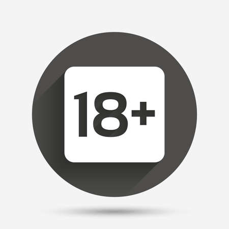 only adults: 18 years old sign. Adults content only icon. Circle flat button with shadow. Vector Illustration
