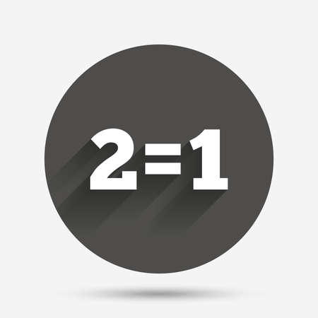 equals: Two for one sign icon. Take two pay for one sale button. 2 equals 1. Circle flat button with shadow. Vector