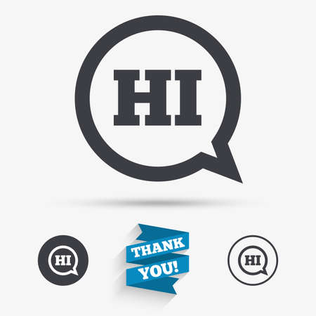 hey: Chat sign icon. Speech bubble with HI symbol. Communication chat bubbles. Flat icons. Buttons with icons. Thank you ribbon. Vector
