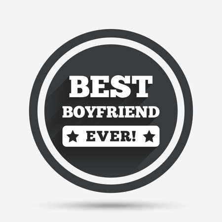 boyfriend: Best boyfriend ever sign icon. Award symbol. Exclamation mark. Circle flat button with shadow and border. Vector Illustration