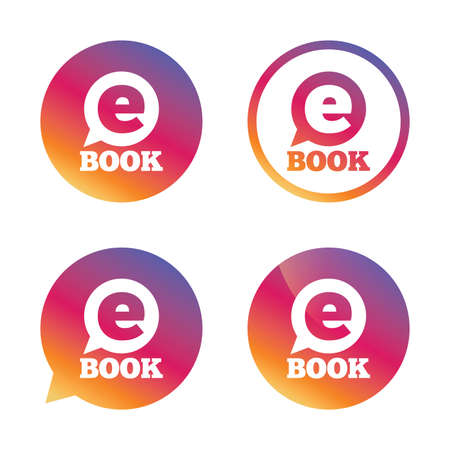 ebook reader: E-Book sign icon. Electronic book symbol. Ebook reader device. Gradient buttons with flat icon. Speech bubble sign. Vector