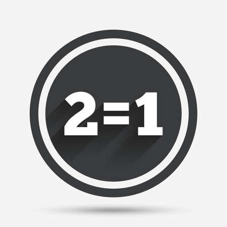 equals: Two for one sign icon. Take two pay for one sale button. 2 equals 1. Circle flat button with shadow and border. Vector