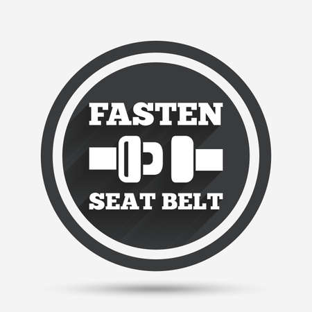 safety circle: Fasten seat belt sign icon. Safety accident. Circle flat button with shadow and border. Vector