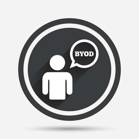 BYOD 記号アイコン。独自のデバイスのシンボルをもたらします。吹き出しを持つユーザー。サークル シャドウと枠線含むフラットなボタン。ベクトル