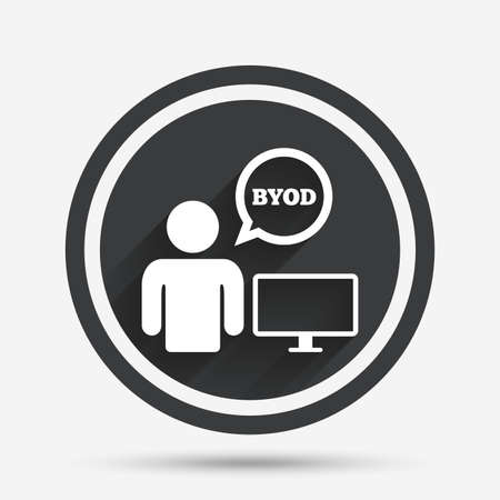 bring: BYOD sign icon. Bring your own device symbol. User with monitor and speech bubble. Circle flat button with shadow and border. Vector