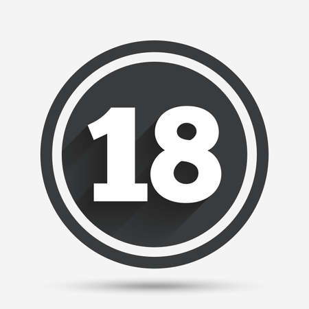 18 years old: 18 years old sign. Adults content icon. Circle flat button with shadow and border. Vector Illustration