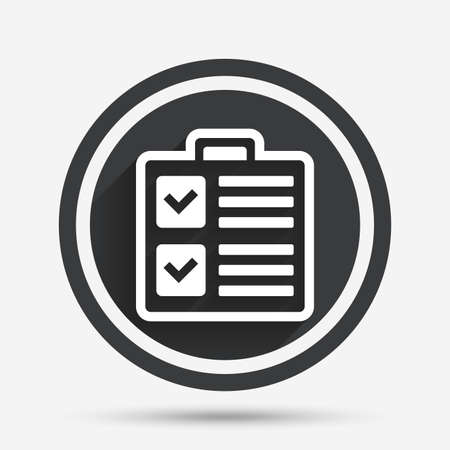 form a circle: Checklist sign icon. Control list symbol. Survey poll or questionnaire form. Circle flat button with shadow and border. Vector Illustration