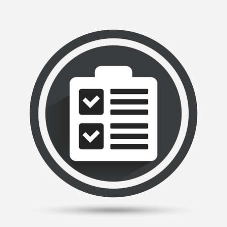 poll: Checklist sign icon. Control list symbol. Survey poll or questionnaire form. Circle flat button with shadow and border. Vector Illustration