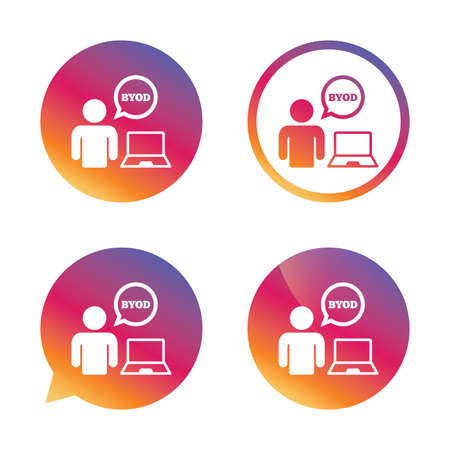bring: BYOD sign icon. Bring your own device symbol. User with laptop and speech bubble. Gradient buttons with flat icon. Speech bubble sign. Vector