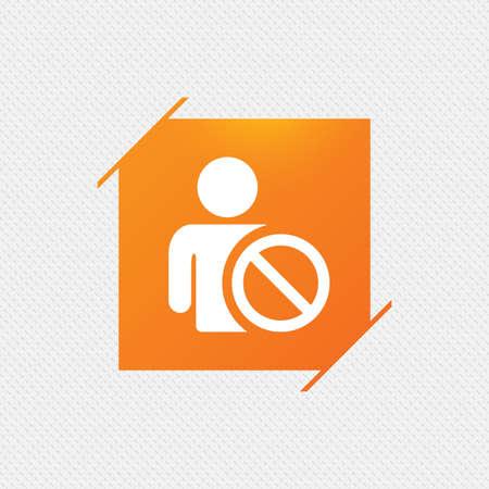 Blacklist sign icon. User not allowed symbol. Orange square label on pattern. Vector