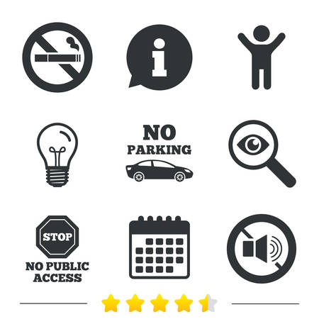 private access: Stop smoking and no sound signs. Private territory parking or public access. Cigarette symbol. Speaker volume. Information, light bulb and calendar icons. Investigate magnifier. Vector