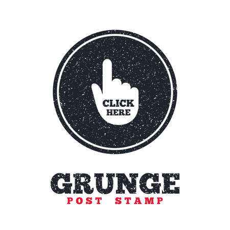 press button: Grunge post stamp. Circle banner or label. Click here hand sign icon. Press button. Dirty textured web button. Vector Illustration