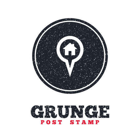 dirty house: Grunge post stamp. Circle banner or label. Map pointer house sign icon. Home location marker symbol. Dirty textured web button. Vector
