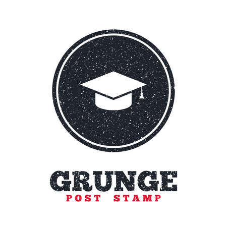 Grunge post stamp. Circle banner or label. Graduation cap sign icon. Higher education symbol. Dirty textured web button. Vector