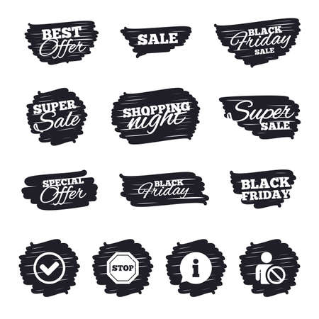 Ink brush sale stripes and banners. Information icons. Stop prohibition and user blacklist signs. Approved check mark symbol. Black friday. Ink stroke. Vector