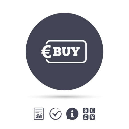 Buy sign icon. Online buying Euro eur button. Report document, information and check tick icons. Currency exchange. Vector