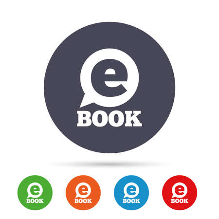 E-Book sign icon. Electronic book symbol. Ebook reader device. Round colourful buttons with flat icons. Vector Illustration