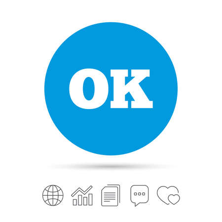 Ok sign icon. Positive check symbol. Copy files, chat speech bubble and chart web icons.