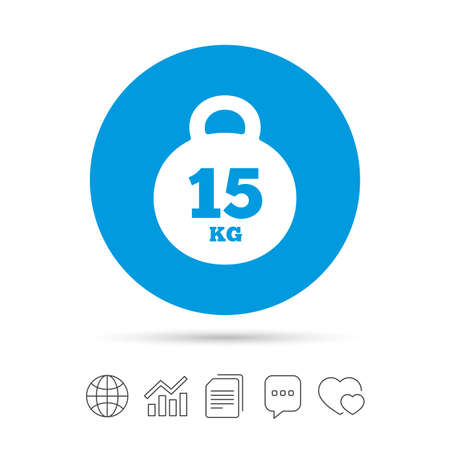 Weight sign icon. 15 kilogram (kg). Sport symbol. Fitness. Copy files, chat speech bubble and chart web icons. Vector Illustration