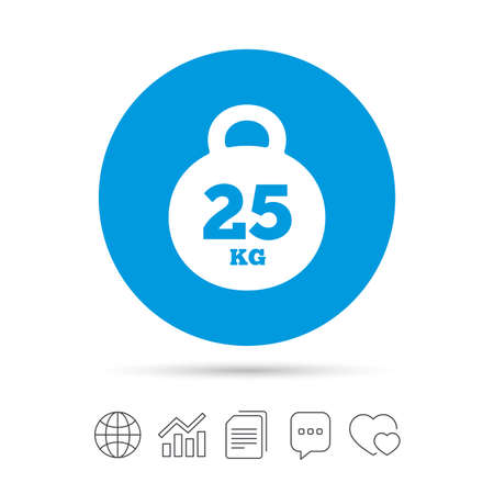 Weight sign icon. 25 kilogram (kg). Sport symbol. Fitness. Copy files, chat speech bubble and chart web icons. Vector