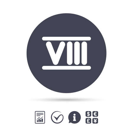Roman numeral eight sign icon. Roman number eight symbol. Report document, information and check tick icons. Currency exchange. Vector Illustration