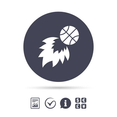 Basketball fireball sign icon. Sport symbol. Report document, information and check tick icons. Currency exchange. Vector